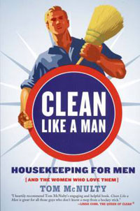 Clean Like A Man By Tom Mcnulty Housekeeping Amp Cleaning