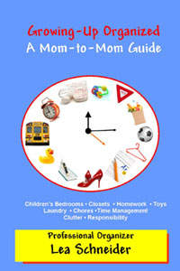 Growing Up Organized: A Mom-to-Mom Guide by Lea Schneider